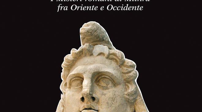"""Stefano Arcella, """"Il dio splendente – I Misteri romani di Mithra fra Oriente e Occidente"""",  Edizioni Arkeio"""