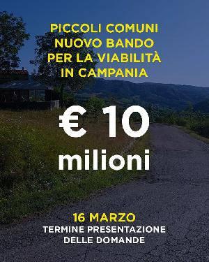 Regione Campania. Nuovo bando: 10 milioni per la viabilità dei piccoli Comuni