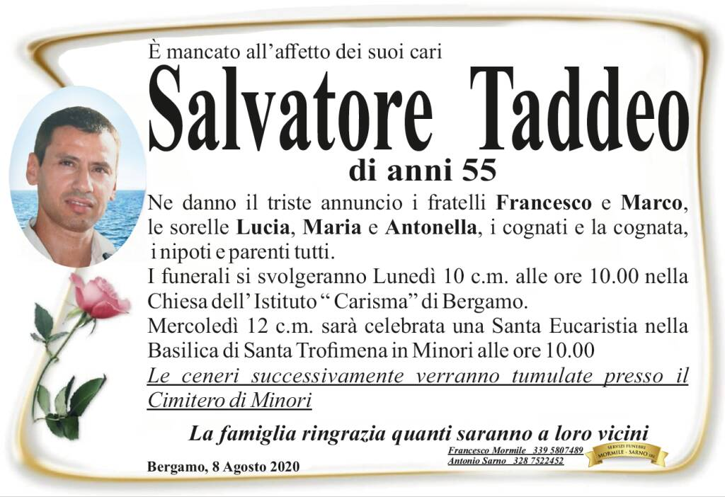 Minori e Bergamo in lutto. All'età di 55 anni è venuto a mancare Salvatore Taddeo