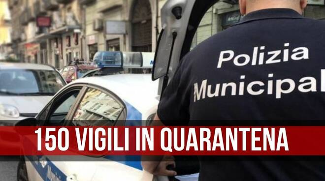 Napoli. Covid, 14 vigili positivi: in 150 in quarantena