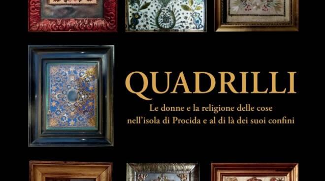"""""""Quadrilli  - Le donne e la religione delle cose nell'isola di Procida e al di là dei suoi confini"""" un libro di Gea Palumbo"""