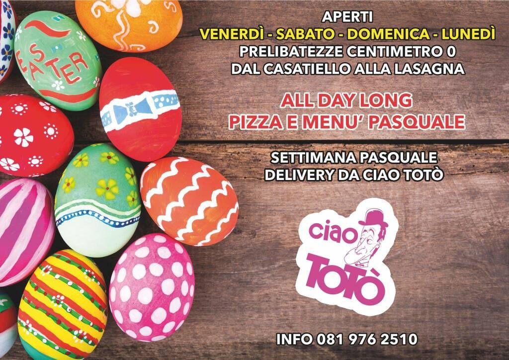 All Day Long, pizza e menù pasquale da Ciao Totò
