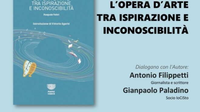 Locandina - L'opera d'arte tra ispirazione e inconoscibilitàcon l'autore Pasquale Veltri e con Antonio Filippetti.