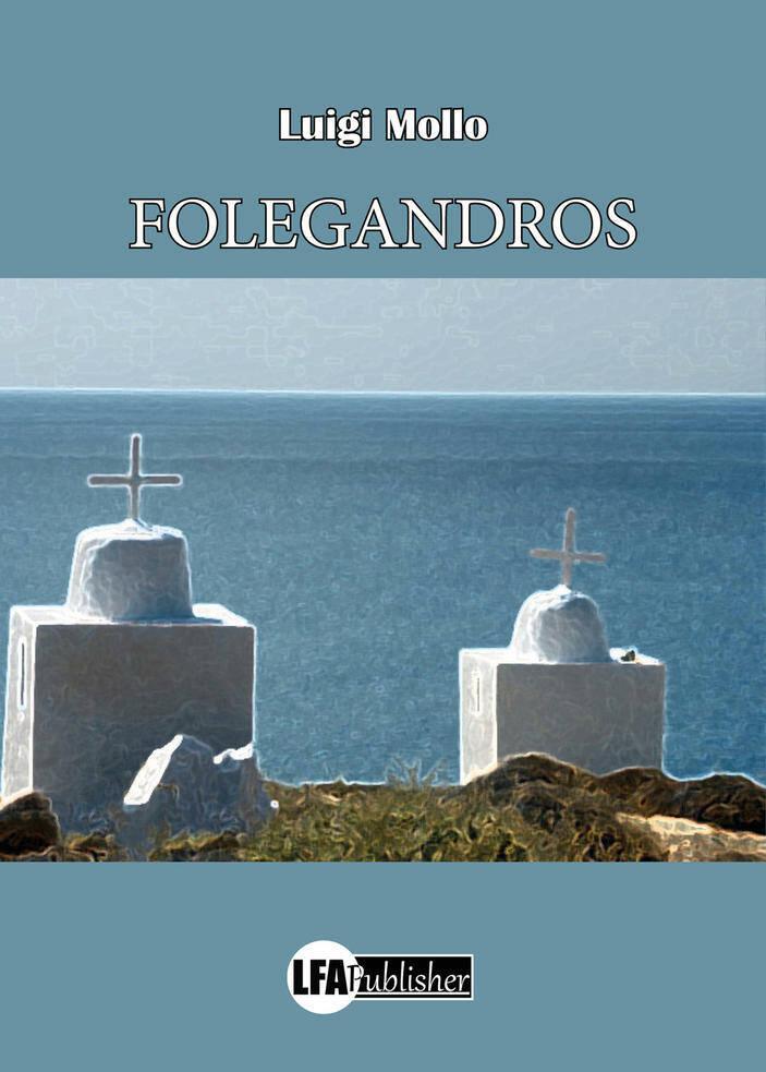 Folegandros, il nuovo romanzo di Luigi Mollo
