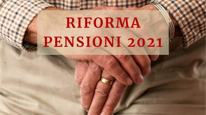 riforma pensioni 2021