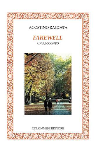Farewell: un racconto di Nino Ragosta per riflettere sull'amore e l'addio