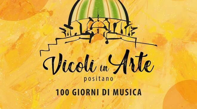 """Positano, """"Vicoli in arte"""" 100 eventi da giugno a novembre. Apertura il 5 giugno"""