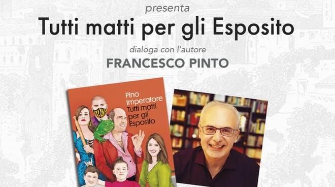 """Libri. A Sorrento Incontra, """"Tutti matti per gli Esposito"""" di Pino Imperatore"""