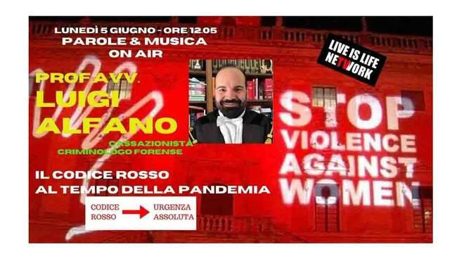 """Sorrento, codice rosso al tempo della pandemia. Ne parla l'avv. Luigi Alfano su """"Radio live is life network"""""""