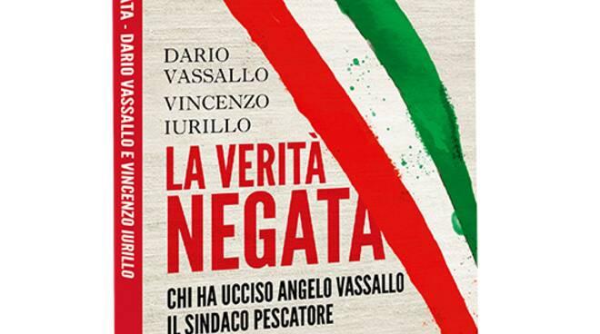 """Omicidio Vassallo, il 5 settembre a Villa Fondi Vincenzo Iurillo presenta il libro """"La verità negata"""""""