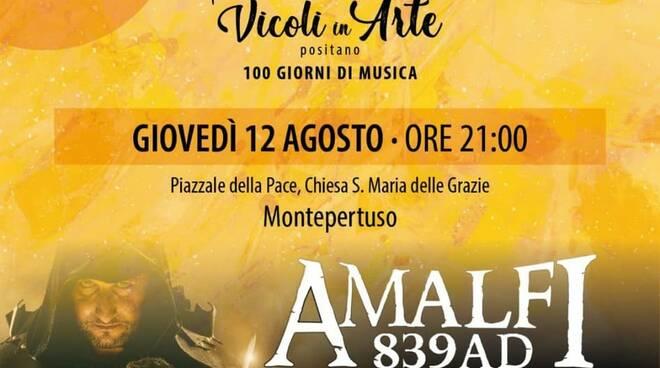 """Positano, giovedì 12 agosto la magia di """"Amalfi 839 AD"""" rivive a Montepertuso"""