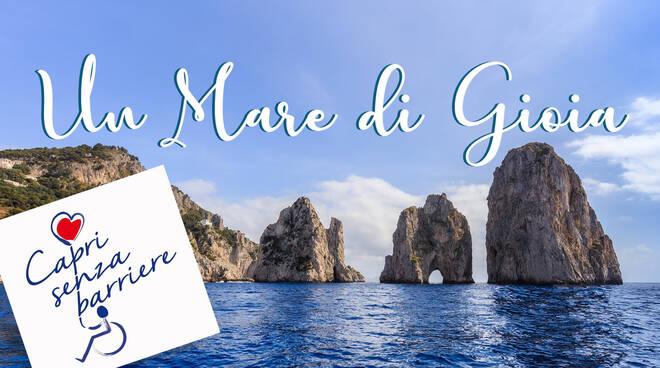 """A Capri un """"Mare di Gioia"""" giornata di mare e di festa organizzata da """"Capri senza Barriere"""" che si concluderà con lo spettacolo di Luca Sepe"""