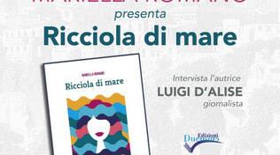 """Mariella Romano presenta a Sorrento il romanzo """"Ricciola di mare"""""""
